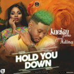 Video- KueiQu AFro - Hold You Down ft Adina