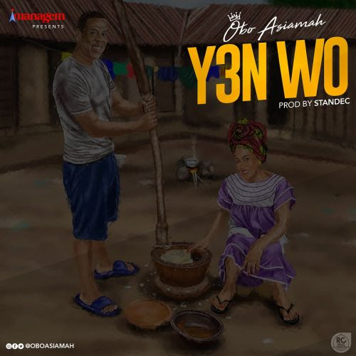Obo Asiamah - Yen Wor (Prod. by Standec)