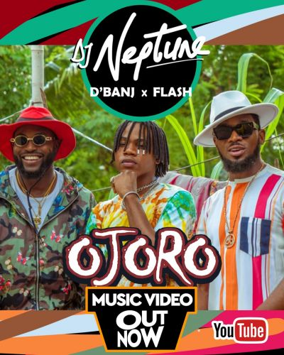 DJ Neptune - Ojoro Feat. D' Banj & Flash (Official Music Video)