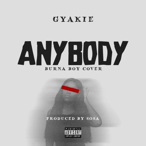 Listen: Gyakie – Anybody (Burna Boy Cover)