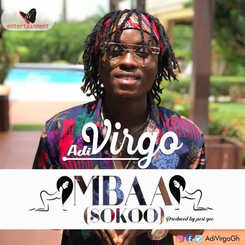 AdiVirgo - Mbaa (Sokoo) Prod. by Possigee