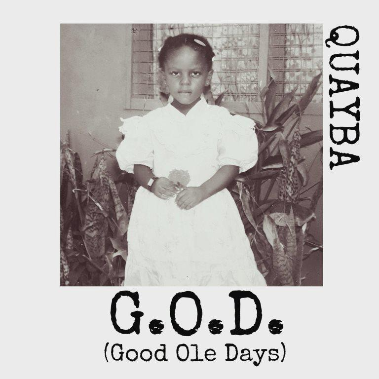 Listen: Quayba – G.O.D (Good Ole Days)