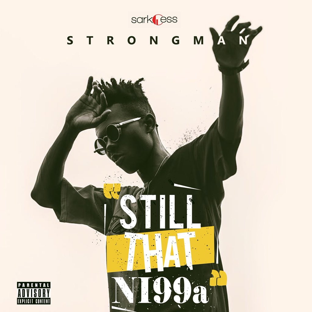 Strongman unveils artwork & tracklist for his forthcoming EP 'Still That Nigga'